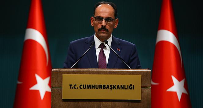 Cumhurbaşkanlığı Sözcüsü Kalın: 'Türkiye, Yunanistan ile önkoşulsuz olarak istikşafi görüşmelere hazırdır'